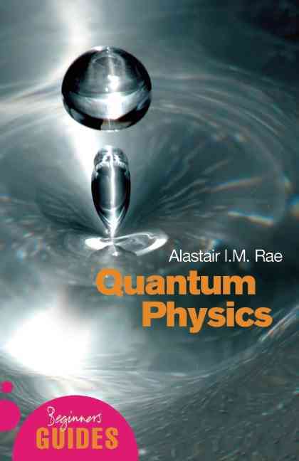 Quantum Physics By Rae, Alastair I. M.